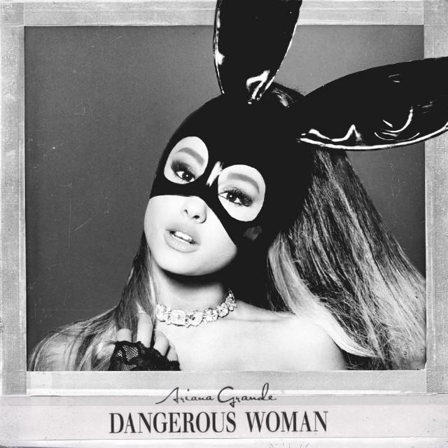 Ariana Grande – Dangerous Woman