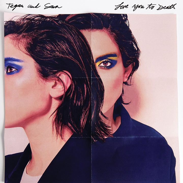 Tegan And Sara – Love You To Death