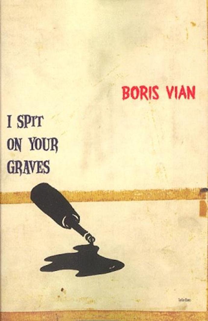 «Я приду плюнуть на ваши могилы» Бориса Виана
